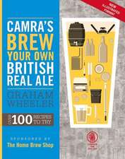 Camra's Brew Your Own British Real Ale Over 100 Recipes to Try:  Essential Wisdom for the Discerning Drinker