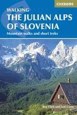 The Julian Alps of Slovenia:  85 Mountain Walks and Treks