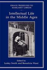 Intellectual Life in the Middle Ages:  Essays Presented to Margaret Gibson