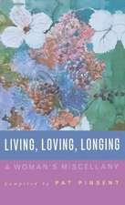 Living, Loving, Longing