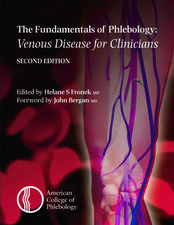 Fundamentals of Phlebology: Venous Disease for Clinicians, Second Edition