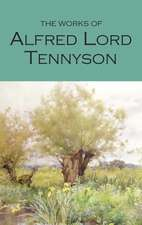 The Works of Alfred, Lord Tennyson:  With an Introduction and Bibliography