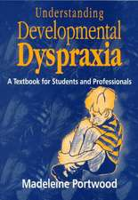 Understanding Developmental Dyspraxia:  A Textbook for Students and Professionals