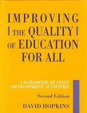 Improving the Quality of Education for All, Second Edition:  A Handbook of Staff Development Activities