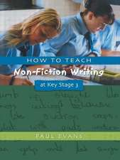 Evans, P: How to Teach Non-Fiction Writing at Key Stage 3