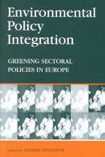 Environmental Policy Integration: Greening Sectoral Policies in Europe