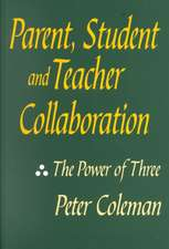 Parent, Student and Teacher Collaboration: The Power of Three