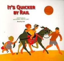 Cole, B: It's Quicker by Rail