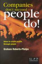 Companies Don't Succeed--People Do!:  Ideas to Create Profits Through People