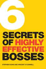 6 Secrets of Highly Effective Bosses