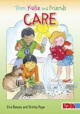 Tom, Katie and Friends Care