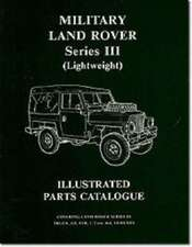 Military Land Rover Series III (Lightweight) Illustrated Parts Catalogue:  1977-1990