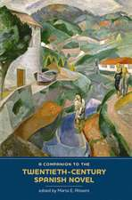 A Companion to the Twentieth–Century Spanish Novel