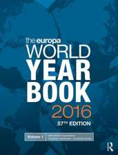 The Europa World Year Book 2016:  Essays on the Politics and Economics of Underdevelopment, 1804-2013