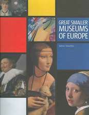 Stourton, J: Great Smaller Museums of Europe