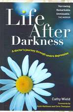 Wield, C: Life After Darkness