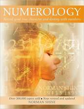 Numerology:  Reveal Your True Character and Destiny
