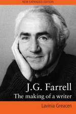 J.G. Farrell:  The Making of a Writer