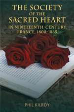 The Society of the Sacred Heart in Nineteenth-Century France, 1800-1865