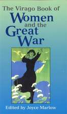 Marlow, J: The Virago Book of Women and the Great War