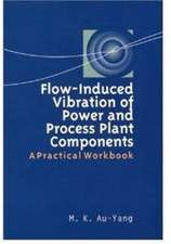 Flow–Induced Vibration of Power and Process Plant Components