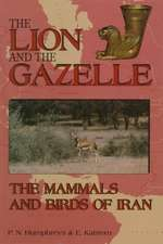 The Lion and the Gazelle: The Mammals and Birds of Iran