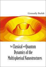 The Classical and Quantum Dynamics of the Multispherical Nanostructures