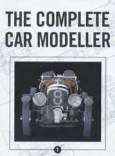 The Complete Car Modeller 1:  An Owner's Companion