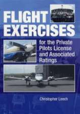 Flight Exercises for the Private Pilot's License and Associated Ratings