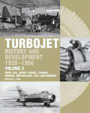 Turbojet History and Development 1930-1960, Volume 2:  USSR, USA, Japan, France, Canada, Sweden, Switzerland, Italy and Hungary