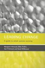 Leading change: A guide to whole systems working