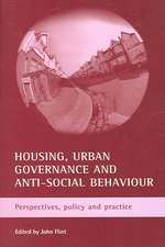 Housing, urban governance and anti-social behaviour: Perspectives, policy and practice