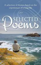 Selected Poems:  A Selection of Rhymes Based on the Experiences of a Long Life