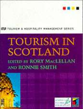 Tourism in Scotland. [Edited By] Rory Maclellan and Ronnie Smith