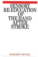Sensory Re–Education of the Hand after Stroke