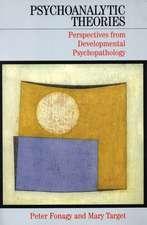 Psychoanalytic Theories: Perspectives from Developmental Psychopathology