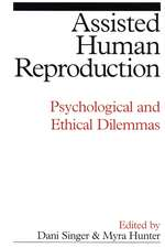 Assisted Human Reproduction: Psychological and Ethical Dilemmas