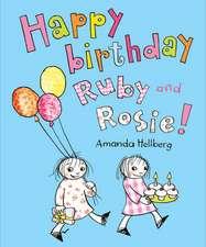 Happy Birthday Ruby and Rosie!