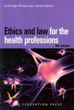 Kerridge, I: Ethics and Law for the Health Professions