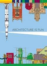 ARCHITECTURE IS FUN