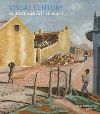 Visual Century Volume One:  South African Art in Context