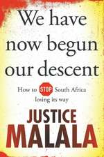 We Have Now Begun Our Descent: How to Stop South Africa Losing its Way