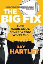Big Fix: How South Africa Stole the 2010 World Cup