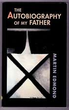 Edmond, M:  The Autobiography of My Father