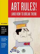 Art Rules: And How to Break Them