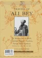 Travels of Ali Bey - Volume 1: Morocco Tripoli Cyprus Egypt Arabia Syria and Turkey
