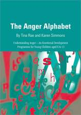 The Anger Alphabet: Understanding Anger - An Emotional Development Programme for Young Children aged 6 to 11