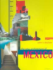 Mutlow, J: The New Architecture of Mexico