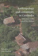 Anthropology & Community in Cambodia: Reflections on the Work of May Ebihara