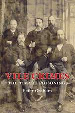 Vile Crimes:  The Timaru Poisonings